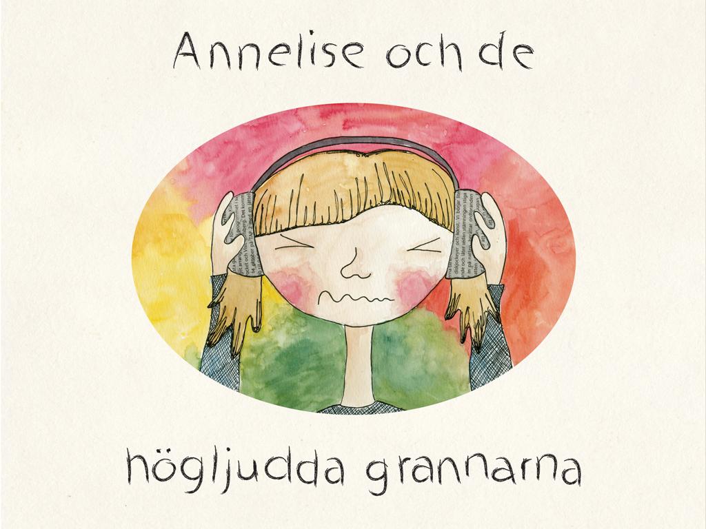 Annelise och de högljudda grannarna.